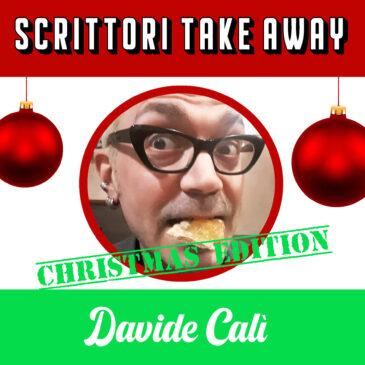 Martedì 15 dicembre 2020: Scrittori TAKE AWAY – DAVIDE CALI'